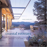 Coastal Retreats: The Pacific Northwest and the Architecture of Adventure