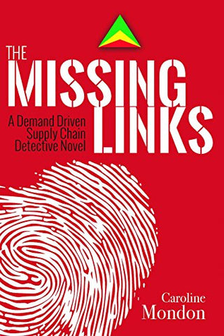 The Missing Links: A Demand Driven Supply Chain Detective Novel
