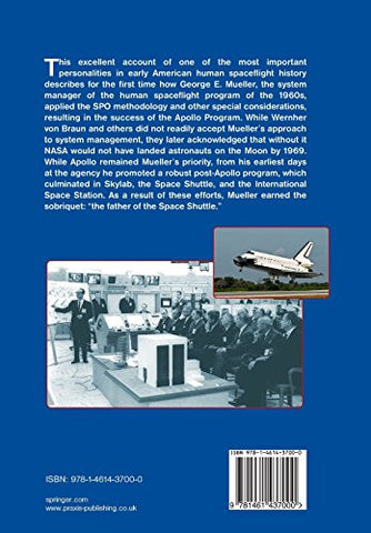 Doing the Impossible: George E. Mueller & the Management of NASA's Human Spaceflight Program (Springer Praxis Books in Space Exploration)