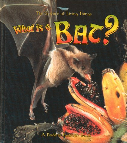What Is a Bat? (Science of Living Things (Paperback))
