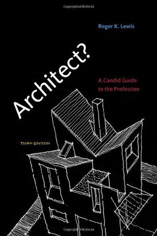 Architect?: A Candid Guide to the Profession (MIT Press)