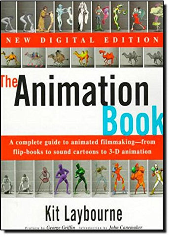 The Animation Book: A Complete Guide to Animated Filmmaking--From Flip-Books to Sound Cartoons to 3- D Animation