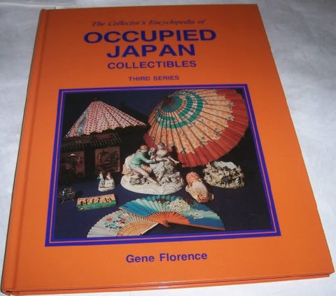 Collector's Encyclopedia of Occupied Japan Collectibles/3rd Series