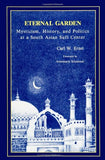 Eternal Garden: Mysticism, History, and Politics at a South Asian Sufi Center (SUNY Series in Muslim Spirituality in South Asia)