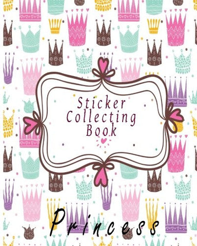 Sticker Collecting Book Princess: Blank Sticker Book, 8 x 10, 64 Pages