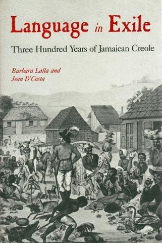 Language in Exile: Three Hundred Years of Jamaican Creole
