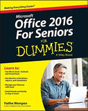 Office 2016 For Seniors For Dummies (For Dummies (Computer/Tech))