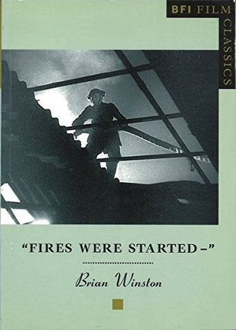 Fires Were Started (BFI Film Classics)