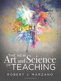 The New Art and Science of Teaching: More Than Fifty New Instructional Strategies for Academic Success
