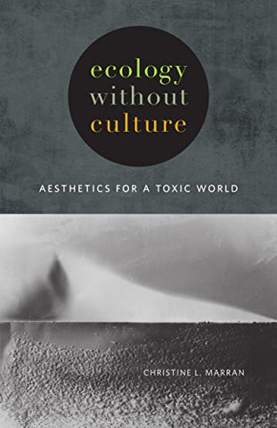 Ecology without Culture: Aesthetics for a Toxic World