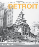 Forgotten Landmarks of Detroit (Lost)