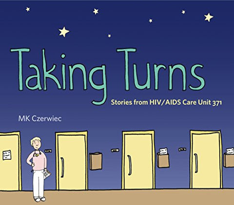 Taking Turns: Stories from HIV/AIDS Care Unit 371 (Graphic Medicine)