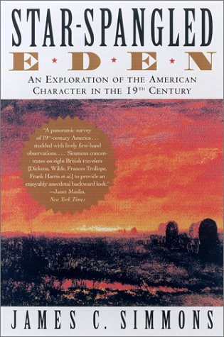 Star-Spangled Eden: An Exploration of the American Character in the 19th Century
