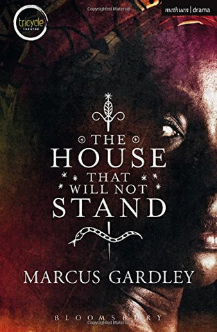 The House That Will Not Stand (Modern Plays)