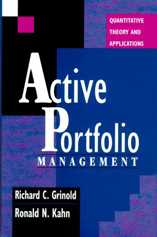 Active Portfolio Management: Quantitative Theory and Applications