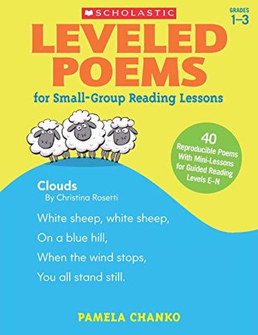 Leveled Poems for Small-Group Reading Lessons: 40 Reproducible Poems With Mini-Lessons for Guided Reading Levels E-N