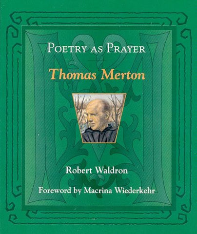 Poetry As Prayer: Thomas Merton (The Poetry As Prayer Series)