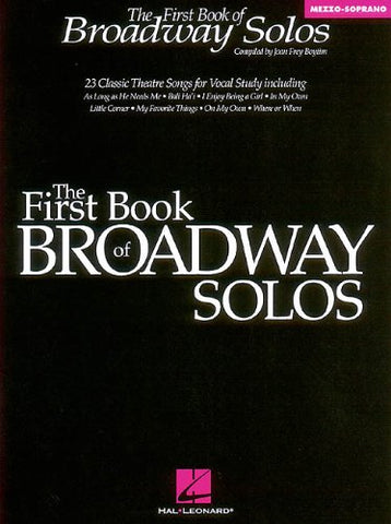 The First Book of Broadway Solos: Mezzo-Soprano Edition (Vocal Collection)