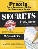 Praxis Core Academic Skills for Educators Exam Secrets Study Guide: Praxis Test Review for the Praxis Core Academic Skills for Educators Tes