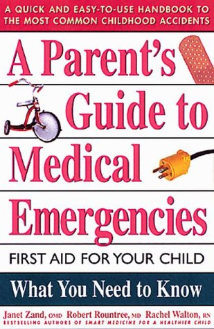 A Parent's Guide to Medical Emergencies : First Aid for Your Child