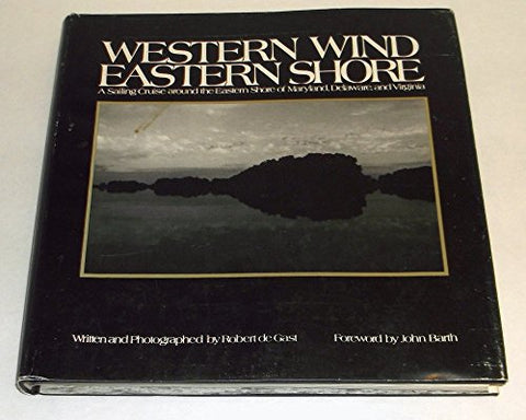 Western Wind, Eastern Shore: A Sailing Cruise Around the Eastern Shore of Maryland, Delaware and Virginia