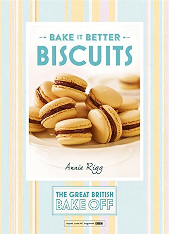 Bake it Better: Biscuits (The Great British Bake Off)