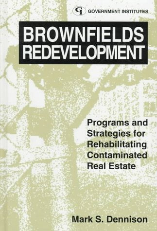 Brownfields Redevelopment: Programs and Strategies for Contaminated Real Estate