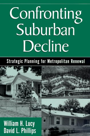 Confronting Suburban Decline: Strategic Planning For Metropolitan Renewal