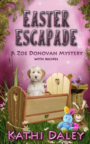 Easter Escapade (Zoe Donovan Cozy Mystery Book 24) (Volume 24)