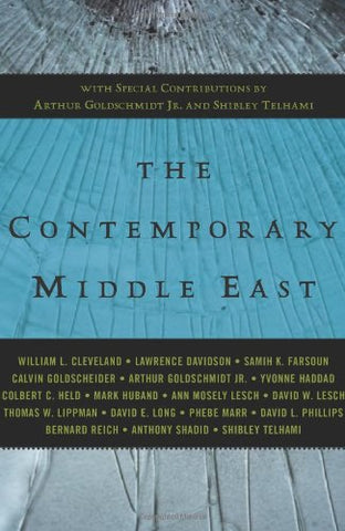 The Contemporary Middle East: With Special Contributions by Arthur Goldschmidt Jr. and Shibley Telhami (A Westview Reader)