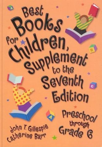 Best Books for Children, Supplement to the 7th Edition: Preschool through Grade 6, 7th Edition