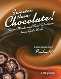 Sweeter Than Chocolate! Sweet Words and Real Solutions from God's Book: An Inductive Study of Psalm 119