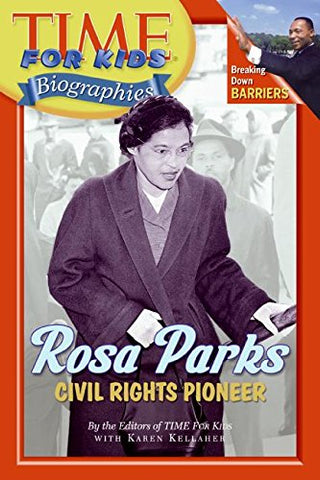 Time For Kids: Rosa Parks: Civil Rights Pioneer (Time For Kids Biographies)