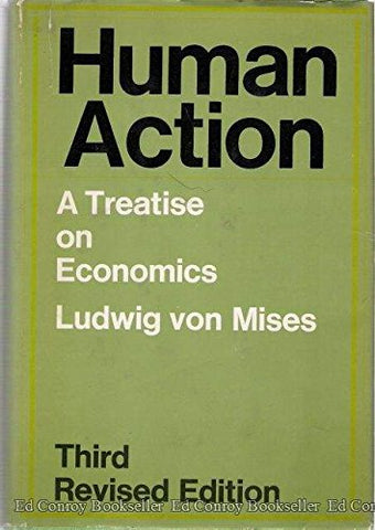 Human Action: A Treatise on Economics, 3rd Revised Edition