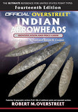 The Official Overstreet Identification and Price Guide to Indian Arrowheads, 14th Edition (Official Overstreet Indian Arrowhead Identificati