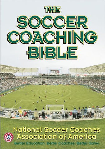 The Soccer Coaching Bible (The Coaching Bible Series)