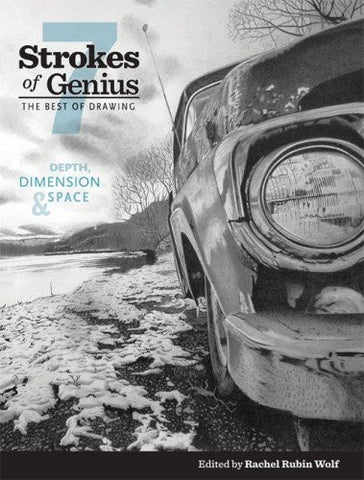 Strokes of Genius 7: Depth, Dimension and Space (Strokes of Genius: The Best of Drawing)
