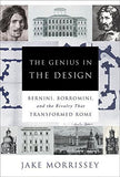 The Genius in the Design: Bernini, Borromini, and the Rivalry That Transformed Rome