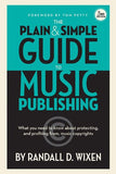 The Plain and Simple Guide to Music Publishing: What You Need to Know About Protecting and Profiting from Music Copyrights, 3rd Edition