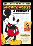 Learn to Draw Mickey Mouse & Friends Through the Decades: A retrospective collection of vintage artwork featuring Mickey Mouse, Minnie, Dona