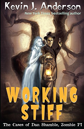 Working Stiff: The Cases of Dan Shamble, Zombie P.I. (Volume 5)