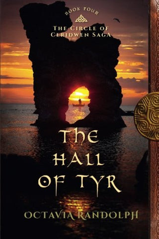 The Hall of Tyr: Book Four of The Circle of Ceridwen Saga (Volume 4)