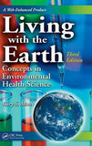 Living with the Earth, Third Edition: Concepts in Environmental Health Science (Living with the Earth: Concepts in Environmental Health Scie