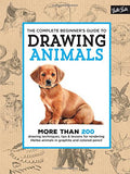 The Complete Beginner's Guide to Drawing Animals: More than 200 drawing techniques, tips & lessons for rendering lifelike animals in graphit