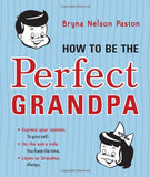 How to Be the Perfect Grandpa: Listen to Grandma