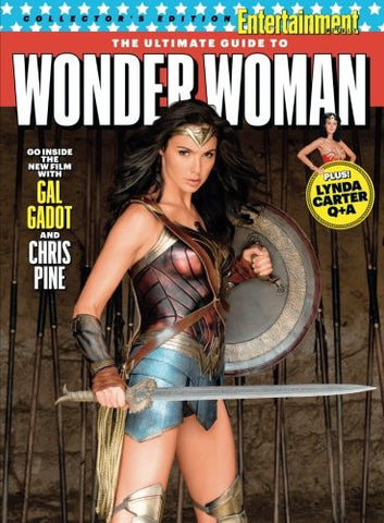 ENTERTAINMENT WEEKLY The Ultimate Guide to Wonder Woman