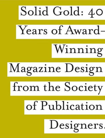 SPD Solid Gold: 40 Years of Award-Wining Magazine Design