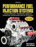 Performance Fuel Injection Systems HP1557: How to Design, Build, Modify, and Tune EFI and ECU Systems.Covers Components, Se nsors, Fuel and