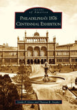 Philadelphia's 1876 Centennial Exhibition  (PA)  (Images of America)
