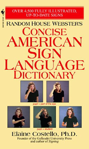 Random House Webster's Concise American Sign Language Dictionary